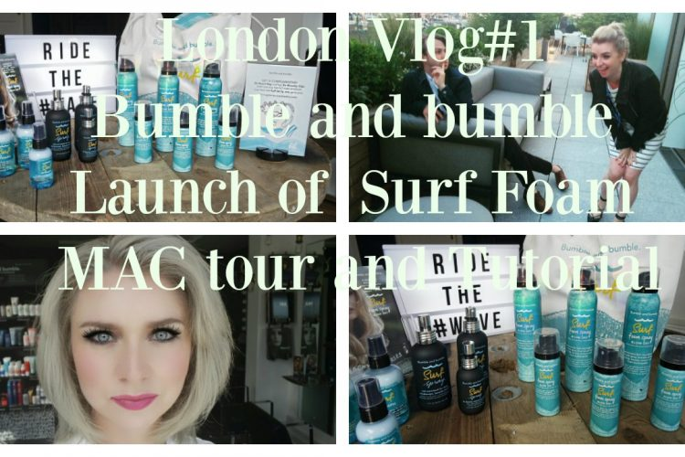 London VLOG#1|Bumble and bumble Surf Foam Spray|MAC Tour|Blow Dry Tutorial